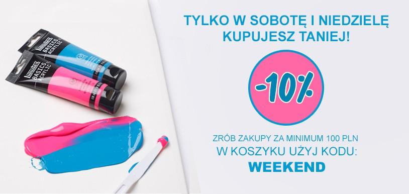 TYLKO W WEEKEND: zrób zakupy powyżej 100 PLN i odbierz 10% rabatu!